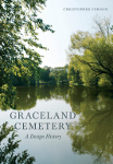 Lecture – Riverside, Graceland Cemetery and William LeBaron Jenney